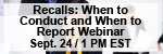 The Recall Challenge: Determining When to Conduct a Recall and Whether to Report It Webinar